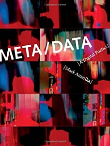 META/DATA: A Digital Poetics (Leonardo Book Series) by Mark Amerika (2007-04-20)
