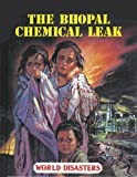 The Bhopal Chemical Leak, Arthur Diamond, 1560060093