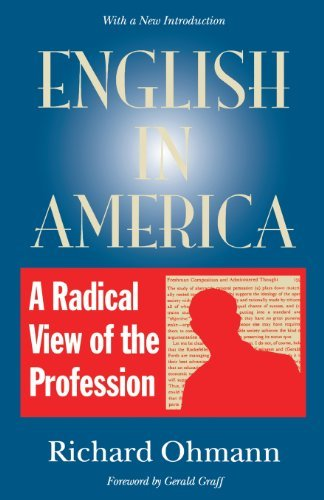 English in America: A Radical View of the Profession by Richard M. Ohmann (1996-01-15)