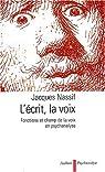 L'écrit, la voix : Fonctions et champ de la voix en psychanalyse par Nassif