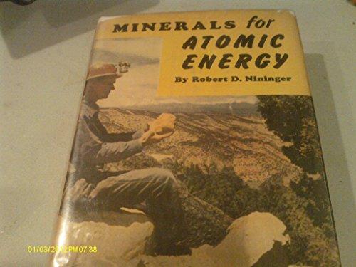 Minerals For Atomic Energy A Guide To Exploration For Uranium  Thorium  And Beryllium