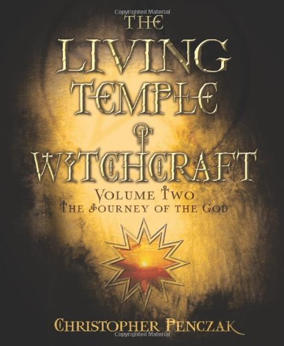 The Living Temple of Witchcraft Volume Two: The Journey of the God (Penczak Temple Series)