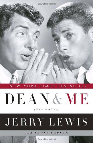 Dean And Me (A Love Story) by Jerry Lewis and James Kaplan