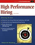 High Performance Hiring : Selecting the Best, Robert Wendover, 1560526661