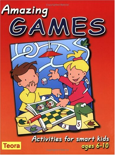 Amazing Games: Activities for Smart Kids, Ages 6-10 pdf epub