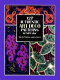 One Hundred Twenty Seven Authentic Art Deco Patterns in Full Color, Aug H. Thomas and G. Darcy, 048628249X