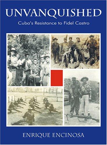 Read Online Unvanquished: Cuba's Resistance to Fidel Castro pdf epub