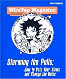 Storming the Polls, WireTap Editors, 0975272411