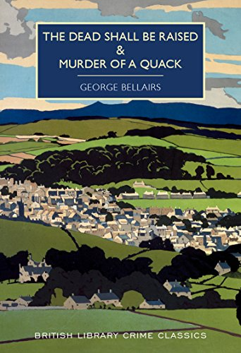 The Dead Shall Be Raised & The Murder of a Quack (British Library Crime Classics) (English Edition)