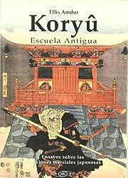 Koryu: escuela antigua ensayos sobre las tradiciones marciales japonesas