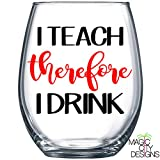 I TEACH THEREFORE I DRINK Stemless Wine Glass -- I TEACH THEREFORE I DRINK RED & BLACK Stemless Wine Glass / PERFECT GIFT FOR TEACHERS, PROFESSORS / TEACHER WINE GLASS, TEACHER GIFT,GIFT FROM STUDENT