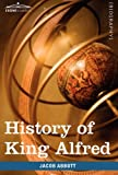 History of King Alfred of England, Jacob Abbott, 160520787X