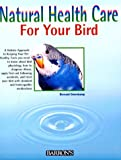 Natural Health Care for Your Bird, Bernard Dorenkamp, 0764101242