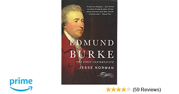 Edmund Burke: The First Conservative: Jesse Norman: 9780465062935