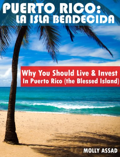 PUERTO RICO: LA ISLA BENDECIDA - Why You Should Live & Invest In Puerto Rico