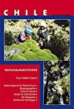 Naturschutz und Nationalparks in Chile: Nationalparkreiseführer