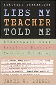 Amazon.com: Lies My Teacher Told Me: Everything Your ...