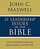 21 Leadership Issues in the Bible: Life-Changing