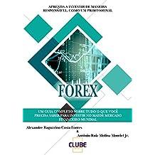 FOREX: Aprenda a Investir de Maneira Responsável, Como Um Profissional (Portuguese Edition)