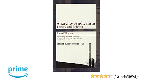 Anarcho syndicalism theory and practice working classics rudolf anarcho syndicalism theory and practice working classics rudolf rocker noam chomsky mike davis nicolas walter 9781902593920 amazon books fandeluxe Gallery
