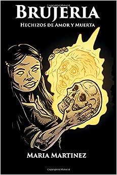 Book Brujeria: Hechizos de Amor, Proteccion y Muerta: Magia Negra, Rojo y Blanca