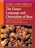 img - for The Dance Language and Orientation of Bees book / textbook / text book