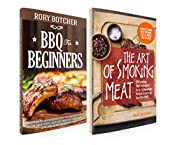 Barbecue Bible: The Art of Smoking Meat + BBQ for Beginners: Essentials to Get Started with the Smoking Meat & Our 25 Favorite Meat Recipes For Your Next Low-And-Slow Gathering (Rory's Meat Kitchen)