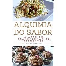 Alquimia do Sabor: A arte de transformar os alimentos