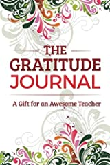 The Gratitude Journal: A Gift for an Awesome Teacher Paperback