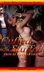 Cuffed and Stuffed (Trouble in Paradise Book 1)