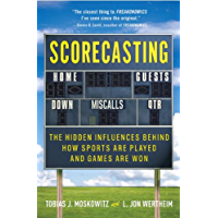 Scorecasting: The Hidden Influences Behind How Sports Are Played and Games Are Won (English Edition)