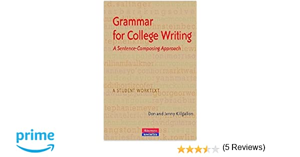 Grammar for College Writing: A Sentence-Composing Approach: Donald ...