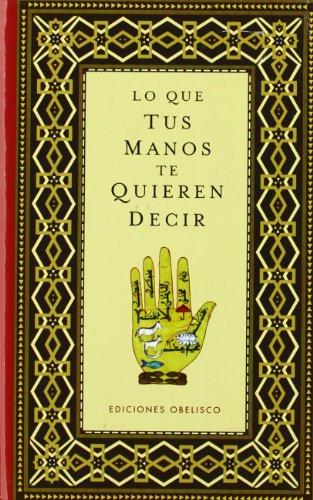 Lo que tus manos te quieren decir (Coleccion Libros Singulares) (Spanish Edition) - Anonymous