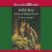 Wild Boy: A Tale of Rowan Hood | Nancy Springer