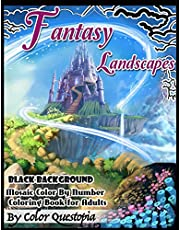 Fantasy Landscapes - BLACK BACKGROUND - Mosaic Color By Numbers Coloring Book For Adults: A Magical Extreme Adult Color-By-Number Book of Detailed Hidden Nature, Secret Gardens, And Fairytale Cities