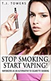 vaporizer tower - Stop Smoking, Start Vaping!: Vaporizers as an Alternative to Cigarette Smoking