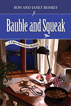 Bauble and Squeak (The Pippa Hunnechurch Mysteries - Book Two 2) by [Benrey, Janet, Benrey, Ron]