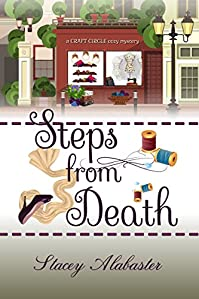 Steps From Death: A Craft Circle Cozy Mystery by Stacey Alabaster ebook deal