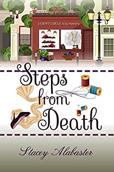 Steps from Death (Craft Circle Cozy Mysteries Book 1) by [Alabaster, Stacey]