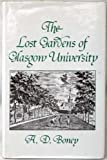 The Lost Gardens of Glasgow University, A. D. Boney, 0747002207
