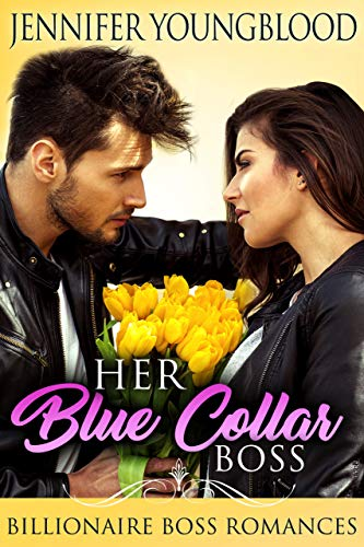 Her Blue Collar Boss: Billionaire Boss Romances (Locke Family Romance)