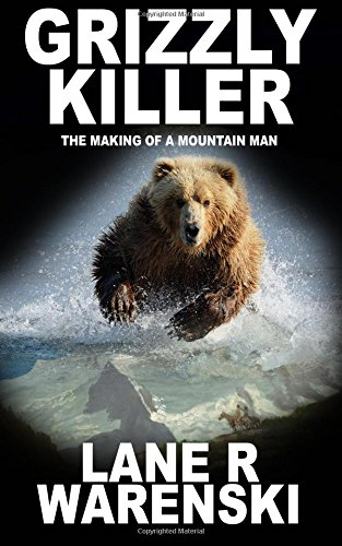 Grizzly-Killer-The-Making-of-a-Mountain-Man