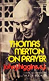 Thomas Merton on Prayer, John J. Higgins, 038502813X