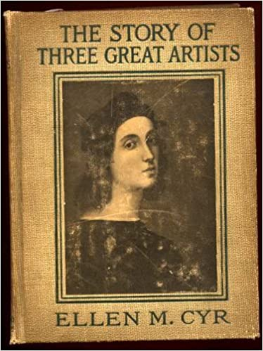 the story of three great artists raphael michael angelo leonardo da vinci graded art readers book three