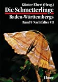 Front cover for the book Die Schmetterlinge Baden-Württembergs. Band 9: Nachtfalter VII. by Günter Ebert