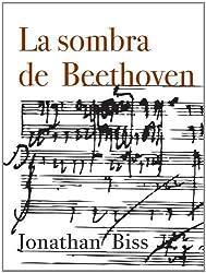 La sombra de Beethoven (Kindle Single) (Spanish Edition)