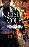 [(Shadow's Claim : Immortals After Dark: The Dacians)] [By (author) Kresley Cole] published on (November, 2012)
