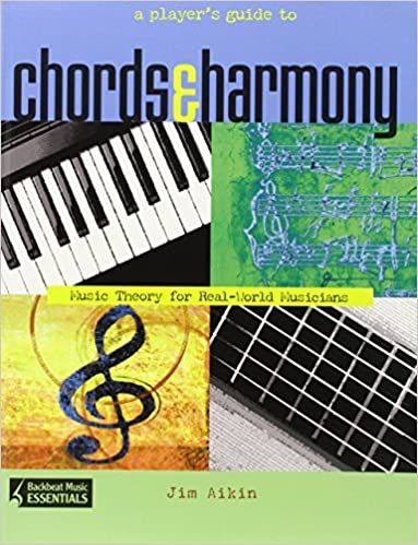 A Players Guide To Chords And Harmony Music Theory For Real World