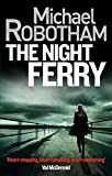 img - for The Night Ferry by Robotham, Michael (2014) Paperback book / textbook / text book