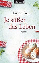 Je süßer das Leben: Roman (German Edition)